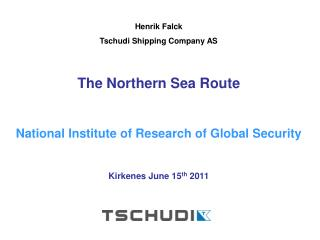 Henrik Falck  Tschudi Shipping Company AS The Northern Sea Route