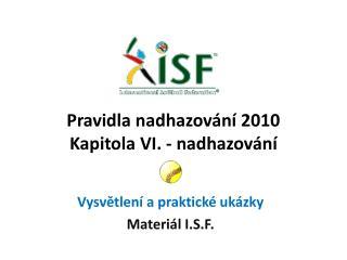 Pravidla nadhazování  2010 Kapitola VI. - nadhazování