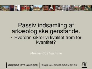 Passiv indsamling af arkæologiske genstande.  -  Hvordan sikrer vi kvalitet frem for kvantitet?