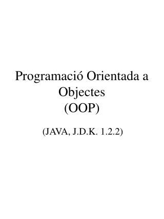 Programació Orientada a Objectes (OOP)