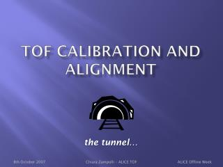 TOF Calibration and alignment