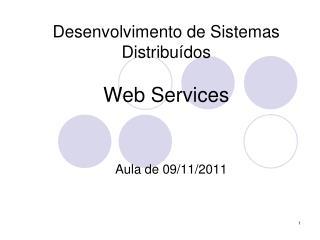 Desenvolvimento de Sistemas Distribu�dos Web Services