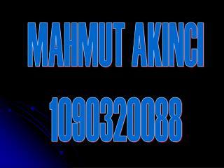MAHMUT AKINCI 1090320088