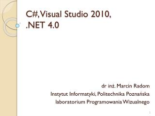 C#, Visual Studio 2010, .NET 4.0