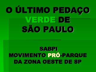O  LTIMO PEDA O  VERDE DE  S O PAULO    SABPI MOVIMENTO PR -PARQUE DA ZONA OESTE DE SP