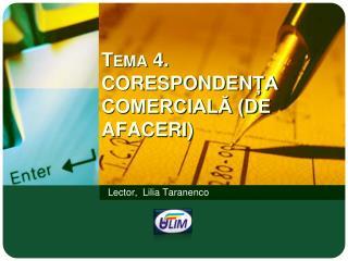 Tema 4.  CORESPONDEN ȚA COMERCIALĂ (DE AFACERI)