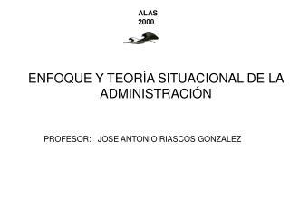 ENFOQUE Y TEORÍA SITUACIONAL DE LA ADMINISTRACIÓN