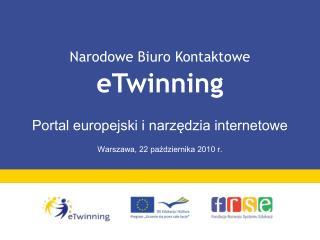 Portal europejski i narzędzia internetowe Warszawa, 22 października 2010 r.