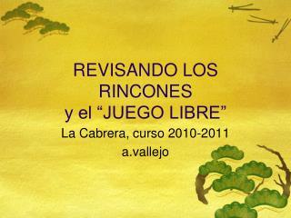 """REVISANDO LOS RINCONES y el """"JUEGO LIBRE"""""""