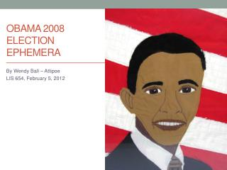 OBAMA 2008  ELECTION EPHEMERA
