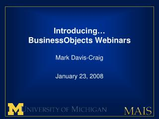 Introducing…  BusinessObjects Webinars