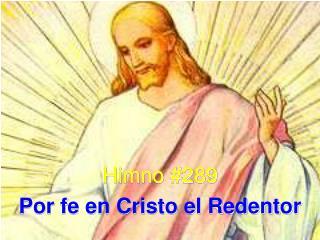Himno #289 Por fe en Cristo el Redentor