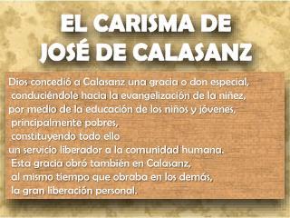 EL CARISMA DE JOSÉ DE CALASANZ