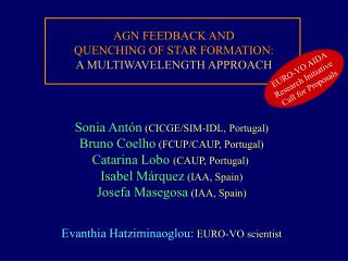AGN FEEDBACK AND  QUENCHING OF STAR FORMATION: A MULTIWAVELENGTH APPROACH