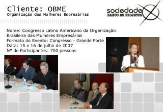 Cliente: OBME Organiza��o das Mulheres Empres�rias