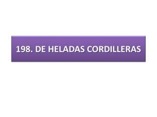 198. DE HELADAS CORDILLERAS
