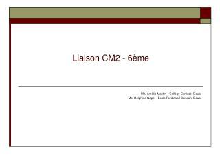 Liaison CM2 - 6 me