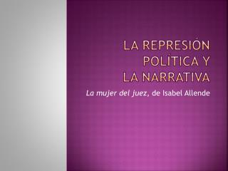 La represión política y  la narrativa