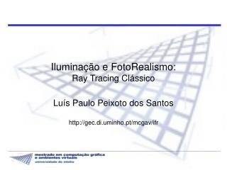 Iluminação e FotoRealismo : Ray Tracing Clássico