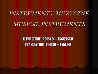 INSTRUMENTY MUZYCZNE MUSICAL INSTRUMENTS