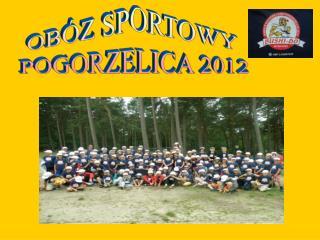 OBÓZ SPORTOWY  POGORZELICA 2012
