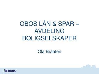 OBOS LÅN & SPAR – AVDELING BOLIGSELSKAPER