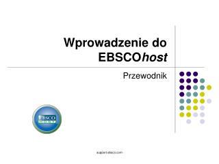 Wprowadzenie do  EBSCO host