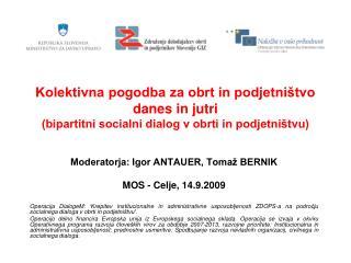 Moderatorja: Igor ANTAUER, Tomaž BERNIK MOS - Celje, 14.9.2009