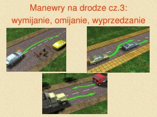 Manewry na drodze cz.3: wymijanie, omijanie, wyprzedzanie