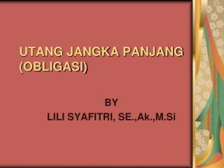 UTANG JANGKA PANJANG (OBLIGASI)