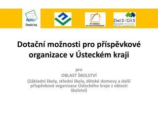 Dotační možnosti pro příspěvkové organizace  v Ústeckém kraji