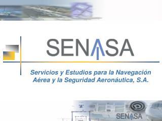 Servicios y Estudios para la Navegación Aérea y la Seguridad Aeronáutica, S.A.