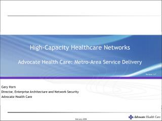 High-Capacity Healthcare Networks Advocate Health Care: Metro-Area Service Delivery