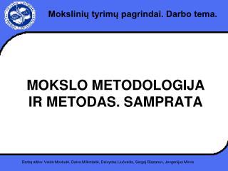 MOKSLO METODOLOGIJA IR METODAS. SAMPRATA