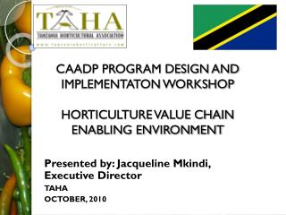 CAADP PROGRAM DESIGN AND IMPLEMENTATON WORKSHOP HORTICULTURE VALUE CHAIN ENABLING ENVIRONMENT