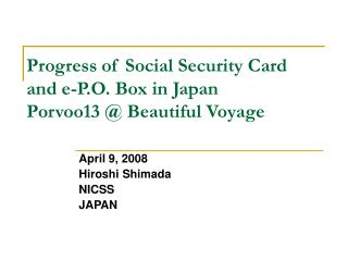Progress of Social Security Card and e-P.O. Box in Japan Porvoo13 @ Beautiful Voyage