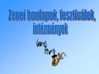 Zenei honlapok, fesztiválok,