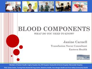BLOOD COMPONENTS WHAT DO YOU NEED TO KNOW?