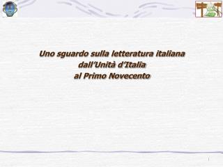 Uno sguardo sulla letteratura italiana dall'Unità d'Italia al Primo Novecento