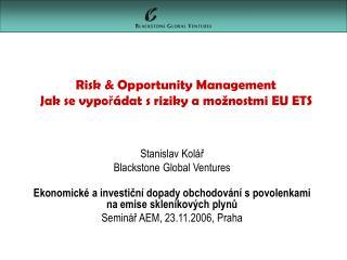 Risk  & Opportunity Management Jak se v ypořádat s riziky a možnostmi EU ETS