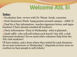 Welcome ASL 3!