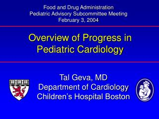Tal Geva, MD Department of Cardiology Children s Hospital Boston