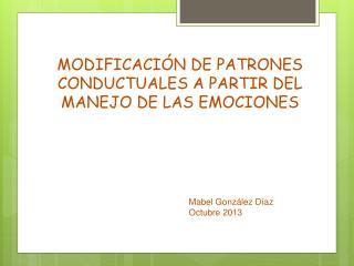 MODIFICACIÓN DE PATRONES CONDUCTUALES A PARTIR DEL MANEJO DE LAS EMOCIONES