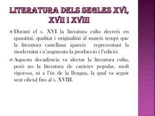 LITERATURA DELS SEGLES XVI, XVII i XVIII