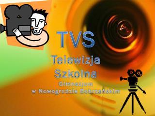TVS Telewizja Szkolna  Gimnazjum  w Nowogrodzie Bobrzańskim