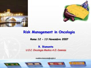 Risk Management in Oncologia  Roma 12 - 13 Novembre 2007