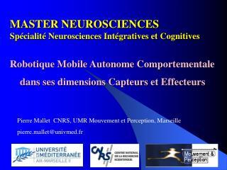 MASTER NEUROSCIENCES Spécialité Neurosciences Intégratives et Cognitives