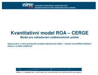 Kvantitativní model ROA – CERGE Model pro odhadování vzdělanostních potřeb
