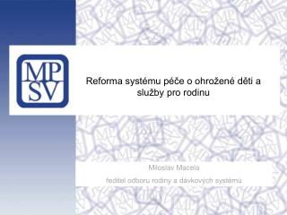 Reforma systému péče o ohrožené děti a služby pro rodinu