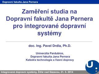 Zaměření studia na Dopravní fakultě Jana Pernera pro integrované dopravní systémy